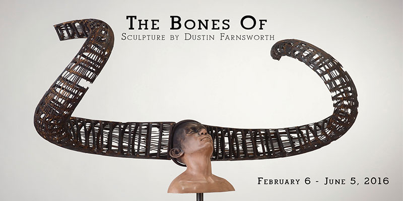 The Bones Of: Sculptures by Dustin Farnsworth
